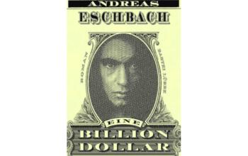 """Rezension zu """"Eine Billion Dollar"""" von Andreas Eschbach"""