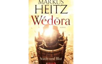 """Rezension zu """"Wedora – Staub und Blut"""" von Markus Heitz"""